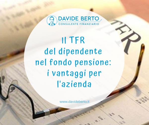 Il TFR del dipendente nel suo Fondo Pensione: i vantaggi per l'azienda